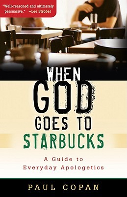 When god goes to starbucks a guide to everyday apologetics by paul 3187317 fandeluxe Image collections