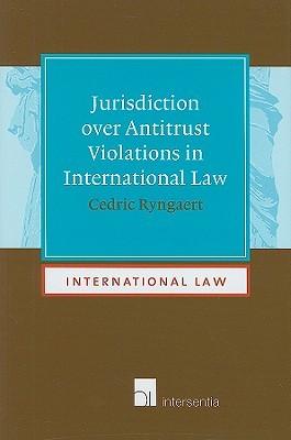 Jurisdiction Over Antitrust Violations in International Law