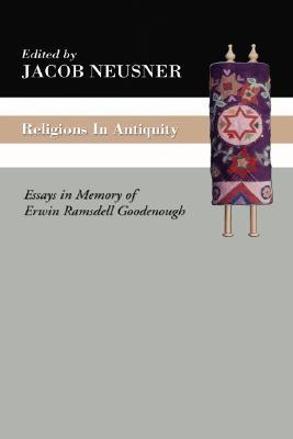 Religions In Antiquity: Essays In Memory Of Erwin Ramsdell Goodenough