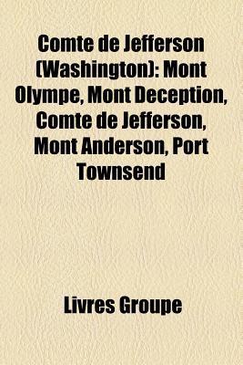 Comte de Jefferson (Washington): Mont Olympe, Mont Deception, Comte de Jefferson, Mont Anderson, Port Townsend
