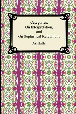 Categories, On Interpretation, and On Sophistical Refutations