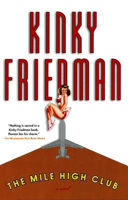 Ebook The Mile High Club by Kinky Friedman read!