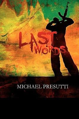 Last Words by Michael Presutti