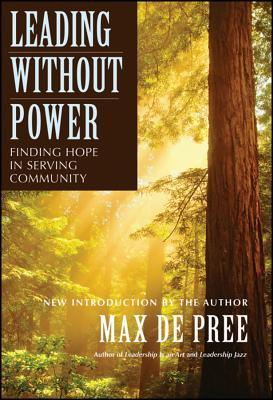 Leading Without Power by Max DePree