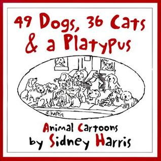 49 Dogs, 36 Cats, and a Platypus: Animal Cartoons