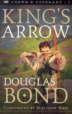 King's Arrow by Douglas Bond