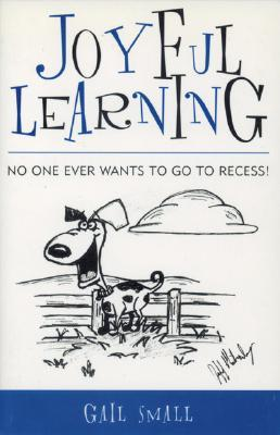 Joyful Learning: No One Ever Wants to Go to Recess!
