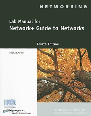Lab Manual for Network+ Guide to Networks by Michael Grice