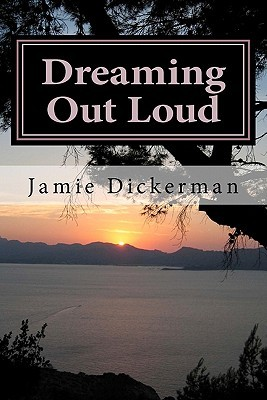 Dreaming Out Loud: An Anthology of Poetry, Short Stories, and Devotionals
