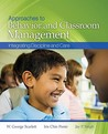 Approaches to Behavior and Classroom Management: Integrating Discipline and Care [With CDROM]