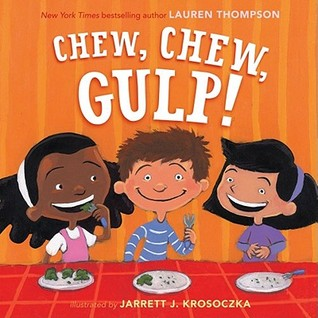 Chew, Chew, Gulp! by Lauren Thompson