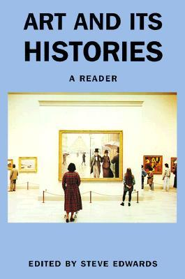Art and its Histories: A Reader