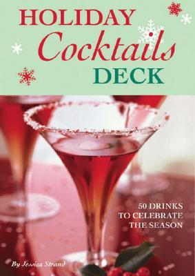 Holiday Cocktails Deck: 50 Drinks to Celebrate the Season
