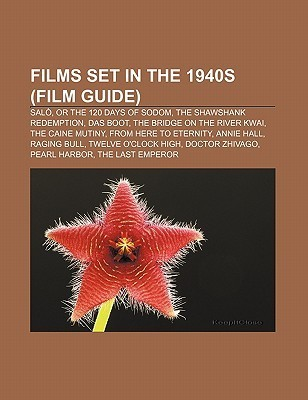 Films Set in the 1940s (Film Guide): Salo, or the 120 Days of Sodom, the Shawshank Redemption, Das Boot, the Bridge on the River Kwai