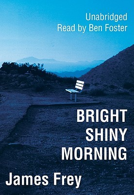 Ebook Bright Shiny Morning by James Frey read!