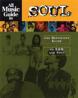 all-music-guide-to-soul-the-definitive-guide-to-randb-and-soul