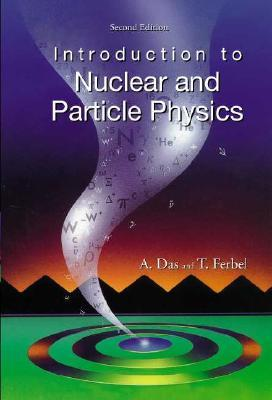 Introduction to Nuclear and Particle Physics: 2nd Edition