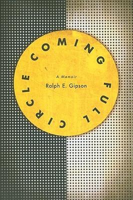 Coming Full Circle: A Memoir