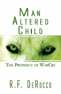 Man Altered Child: The Prophecy of Warcry