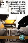 The Impact of the Laboratory and Technology on Learning and Teaching Science K-16 (Hc)