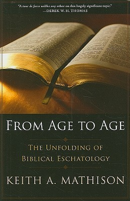From age to age the unfolding of biblical eschatology by keith a 6285987 fandeluxe Choice Image