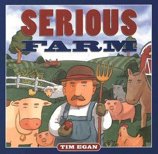 Serious Farm by Tim Egan