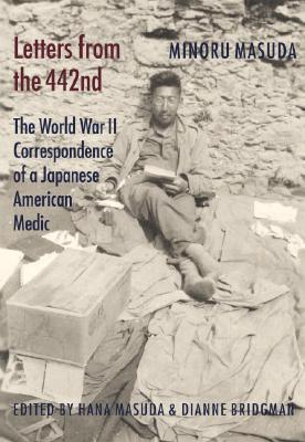 letters-from-the-442nd-the-world-war-ii-correspondence-of-a-japanese-american-medic