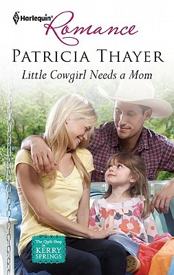 Little Cowgirl Needs a Mom by Patricia Thayer