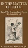 In the Matter of Color: Race and the American Legal Process: The Colonial Period