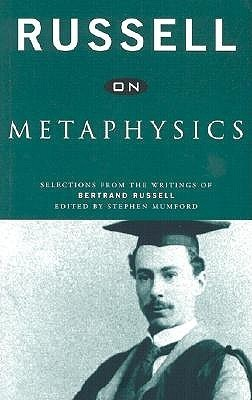 On Metaphysics: Selections from the Writings of Bertrand Russell