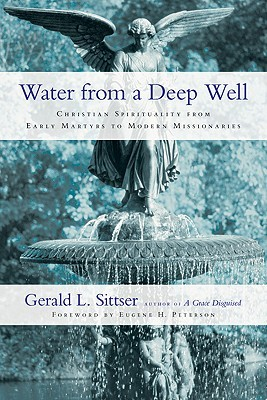 Water from a Deep Well by Gerald L. Sittser