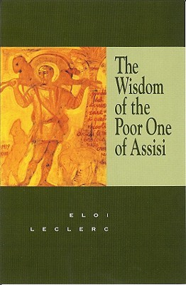The wisdom of the poor one of assisi by eloi leclerc 842406 fandeluxe Images