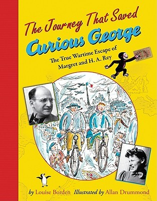 The Journey That Saved Curious George by Louise Borden