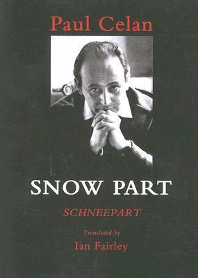 Snow Part by Paul Celan