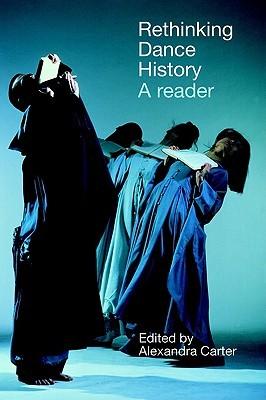 Rethinking Dance History: A Reader