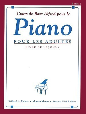 Alfred's Basic Adult Piano Course Lesson Book, Bk 1: French Language Edition