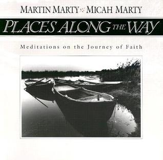 Places Along the Way by Martin E. Marty