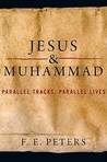Jesus and Muhammad: Parallel Tracks, Parallel Lives