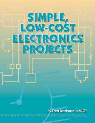 Simple, Low-Cost Electronics Projects by Fred Blechman