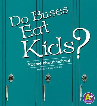 Do Buses Eat Kids?: Poems about School