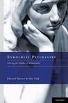 Endocrine Psychiatry by Edward Shorter