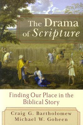The Drama of Scripture by Craig G. Bartholomew