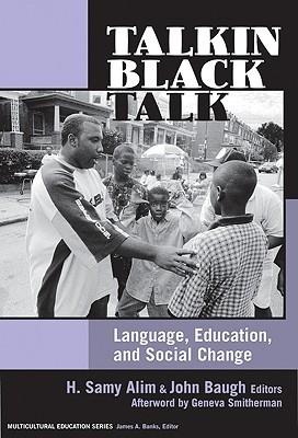 Talkin Black Talk: Language, Education, and Social Change