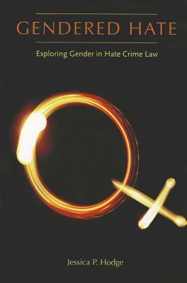 Gendered Hate: Exploring Gender in Hate Crime Law