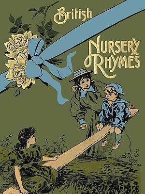 75 British Nursery Rhymes (and a Collection of Old Jingles) with Pianoforte Accompaniment