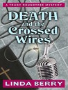 Death and the Crossed Wires (Trudy Roundtree Mystery, #6)
