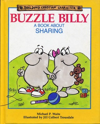 Buzzle Billy: A Book About Sharing