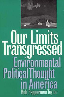 Our Limits Transgressed by Bob Pepperman Taylor