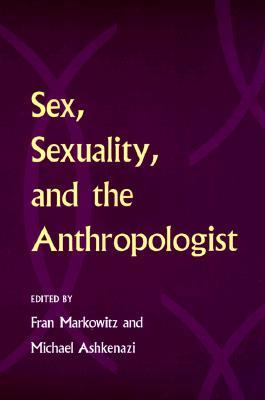 Sex, Sexuality, and the Anthropologist