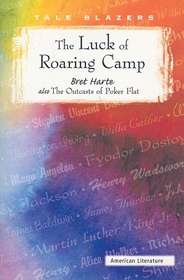 bret harte the luck of roaring camp